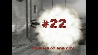 Soldiers of Anarchy - Gameplay #22