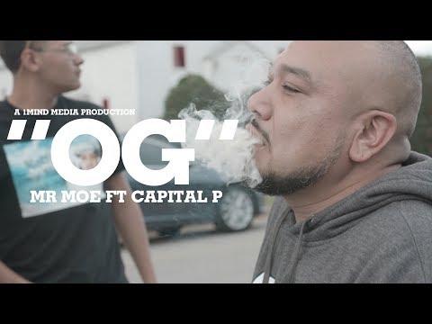 Mr Moe ft Capital P - OG (Shot by @1MindMedia)