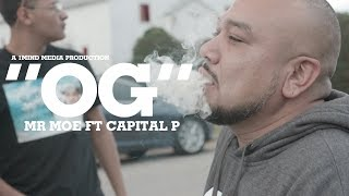 Download Mr Moe ft Capital P - OG [Official ] Shot x @1mindmedia MP3 song and Music Video
