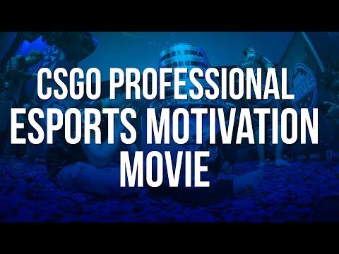 CSGO – Professional eSports Motivation Movie.