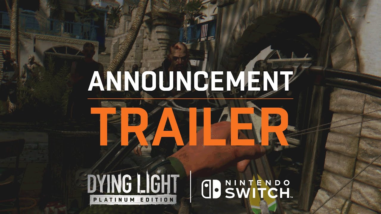 Dying Light on Nintendo Switch  — Announcement Trailer