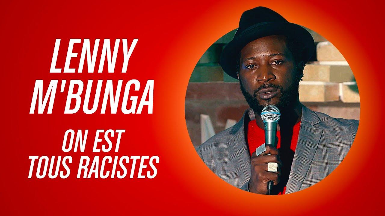 LENNY M'BUNGA - ON EST TOUS RACISTES
