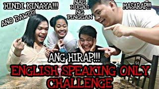 ENGLISH SPEAKING ONLY CHALLENGE   Sobrang nakakatawa!!!
