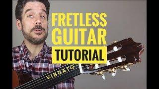 Fretless Classical Guitar Tutorial  - Vibrato