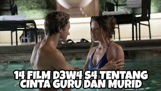 14 FILM D3W4 S4 TENTANG HUBUNGAN TERL4R4NG GURU DAN MURID