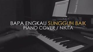 Download Mp3 Bapa Engkau Sungguh Baik Piano Cover