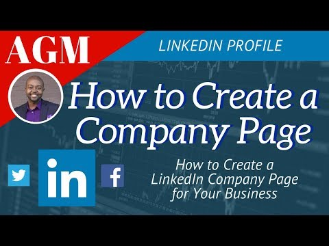 How to Create a LinkedIn Company Page (New UI or New Look)