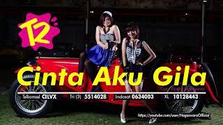 Download lagu T2 Cinta Aku Gila MP3