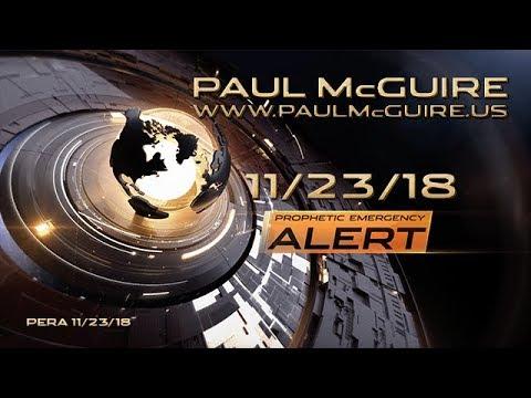 PERA 11/23/18 | PROPHETIC EMERGENCY ALERT | PAUL McGUIRE
