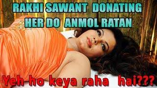 RAKHI SAWANT DONATING HER DO ANMOL RATAN | AWESAMO SPEAKS | Reaction