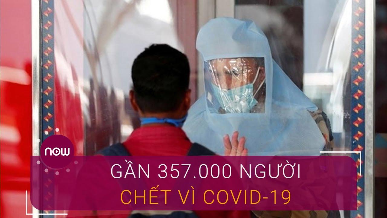 Covid-19 ngày 28/5: Thế giới có gần 357.000 người chết | VTC Now