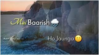 #Rohitstatusediting 🎭 #Tik tok ringtone Mai baarish ho jaunga tum badal subscribe my channel