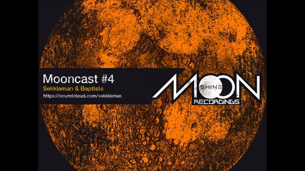 Mooncast #4 - Sekkleman & Baptiste - Moonshine Recordings