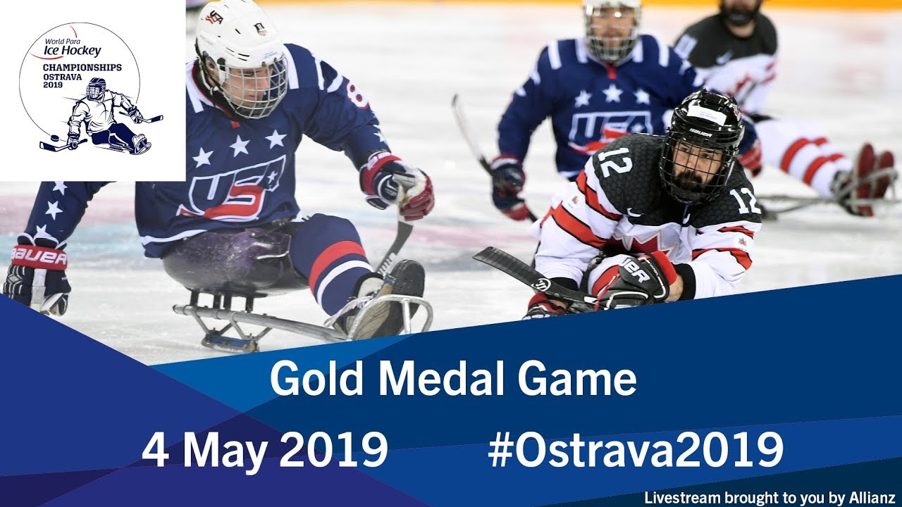 Gold Medal Game 2019 World Para Ice Hockey Championships Youtube