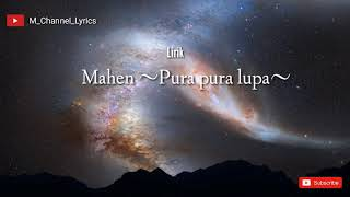 Gambar cover Mahen - Pura Pura Lupa(Lyric video)