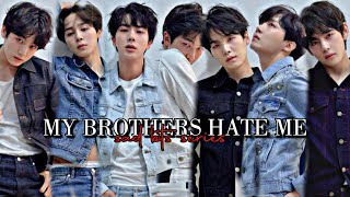 BTS FF - My Brothers...Hate..Me | Ep1