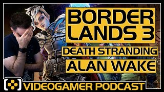 Borderlands 3 Review, Death Stranding at TGS, Alan Wake DLC in Control (Maybe?) - VideoGamer Podcast
