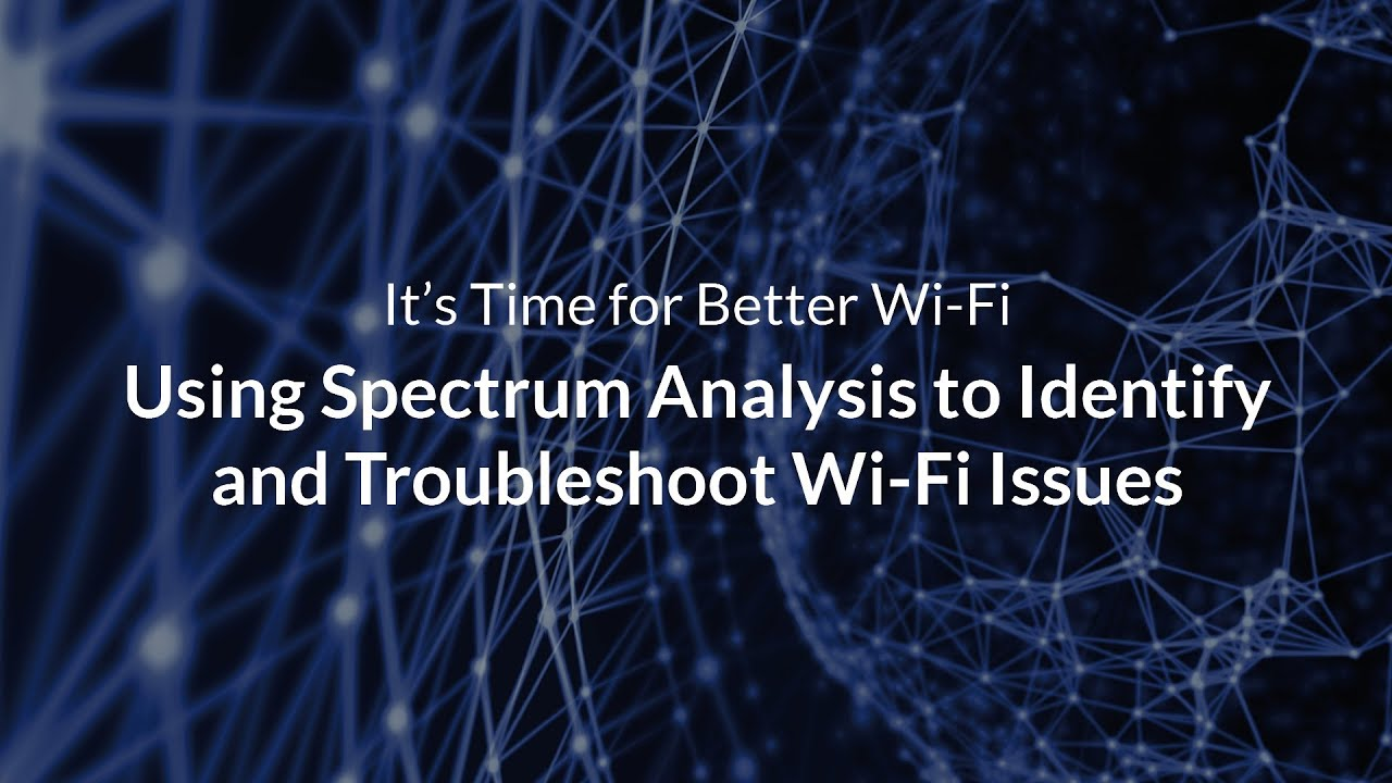 Using Spectrum Analysis for Troubleshooting