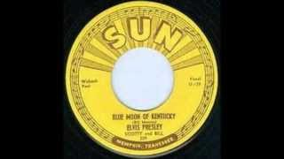 Elvis Presley Blue Moon Of Kentucky 1954