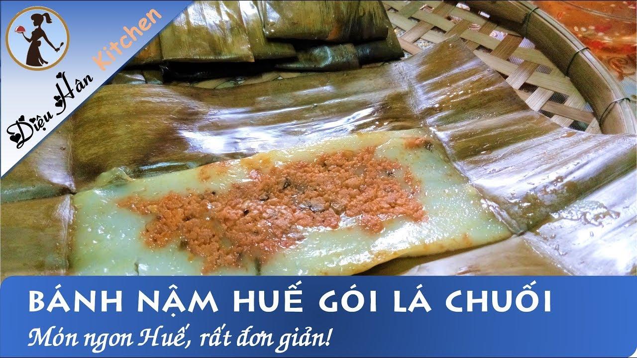 Bí quyết làm bánh nậm Huế, gói lá chuối ngon ơi là ngon 😋👍💓