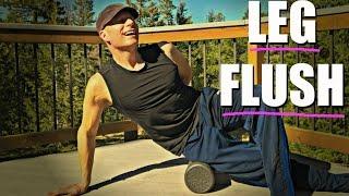 LEG FLUSH Foam Roller Routine - 5 Foam Rolling Exercises