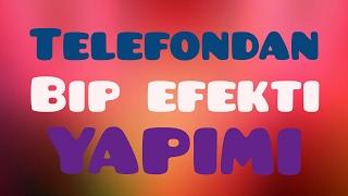 Video Telefondan Bip Efekti Nasıl Yapılır? | Android Eğitim | Türkçe download MP3, 3GP, MP4, WEBM, AVI, FLV Maret 2018