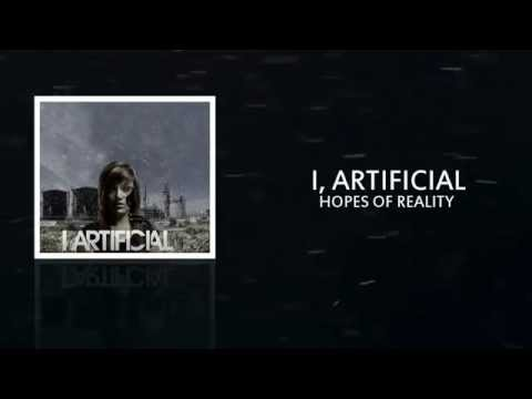 I, Artificial - Hopes of Reality