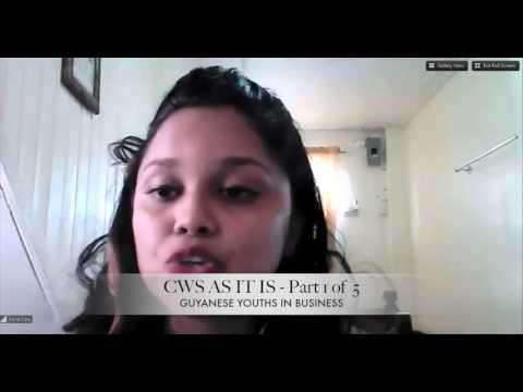 CWS AS IT IS' 'Guyanese Youths In Business' - Part 1 of 5 part series.-  Samantha Seoprashad