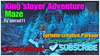 King Slayer Adventure Maze| Fortnite Parkour Creative by bbrad11| Slay The King & Collect 20 Coins