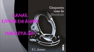 AUDIOLIVRO 50 TONS DE LIBERDADE | PARTE 2 | AUTORA E. L. JAMES