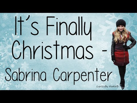 It's Finally Christmas (With Lyrics) - Sabrina Carpenter