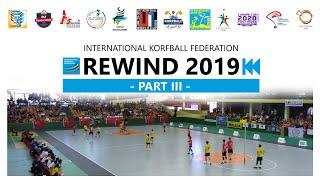 IKF Rewind 2019 (Part III) - International Korfball Federation