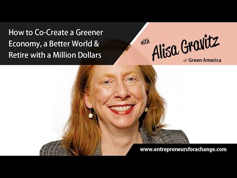 Alisa Gravitz of Green America - How to Co-Create a Greener Economy & Retire with a Million Dollars