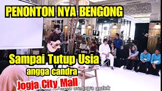 PENONTON PADA BENGONG - SAMPAI TUTUP USIA - ANGGA CANDRA LIVE AKUSTIK TRI SUAKA   JOGJA CITY MALL