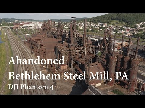 Abandoned Bethlehem Steel Mill, PA- DJI Phantom 4