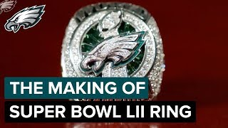 The Making of the Super Bowl LII Championship Ring 🏆💍 | Philadelphia Eagles