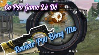 [FREEFIRE] Review P90 Bóng Ma - Khẩu Súng Lia Tâm Ổn Định   Nam Lầy