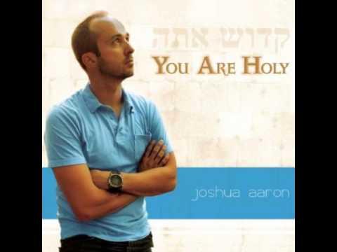 Joshua Aaron - Shema & Gadol Elohai (How Great is Our God)