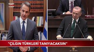 Cumhurbaşkanı Erdoğan'dan Miçotakis'e Sert Tepki