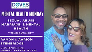 Sexual Abuse, Marriage, & Mental Health | Ramon & Aariom Stembridge | Mental Health Monday |May 2020