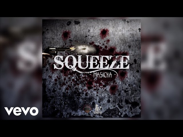 masicka-squeeze-audio-masickagenahsydevevo