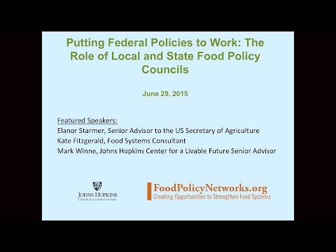 Putting Federal Policies to Work: The Role of Local and State Food Policy Councils Webinar