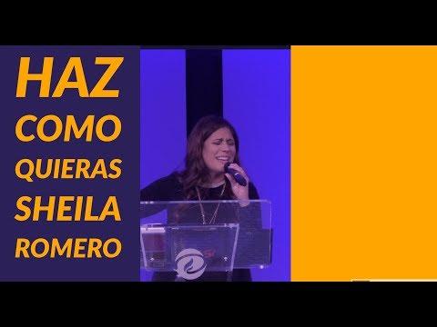 HAZ COMO QUIERAS - SHEILA ROMERO / Iglesia Intimidad con Dios