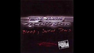 Blade Icewood - Blood, Sweat & Tears (Full Album)