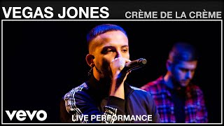 Vegas Jones - Créme De La Créme - Live Performance | Vevo