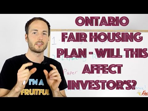 Ontario's Fair Housing Plan - How Will This Affect Real Estate Investor's?