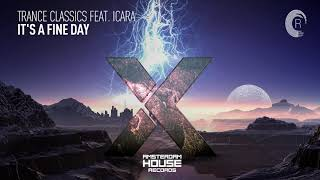 Trance Classics feat. Icara - It's a Fine Day (Amsterdam House) + LYRICS