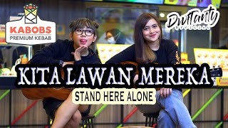 KITA LAWAN MEREKA - STAND HERE ALONE (Cover by DwiTanty)
