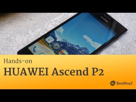 Hands-on: HUAWEI Ascend P2 | BestBoyZ