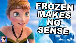Frozen Makes NO Sense